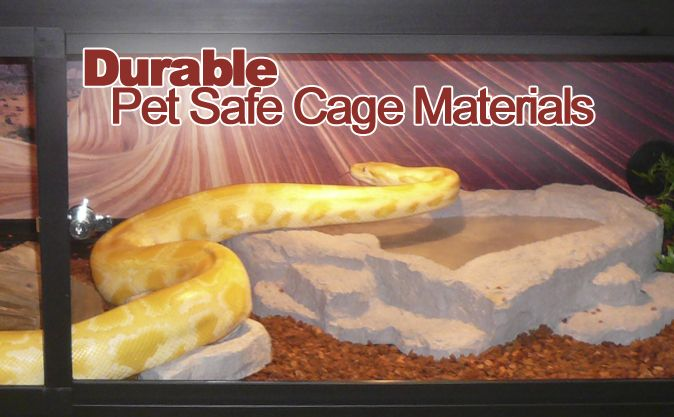 Durable Pet Safe Reptile Cage Materials